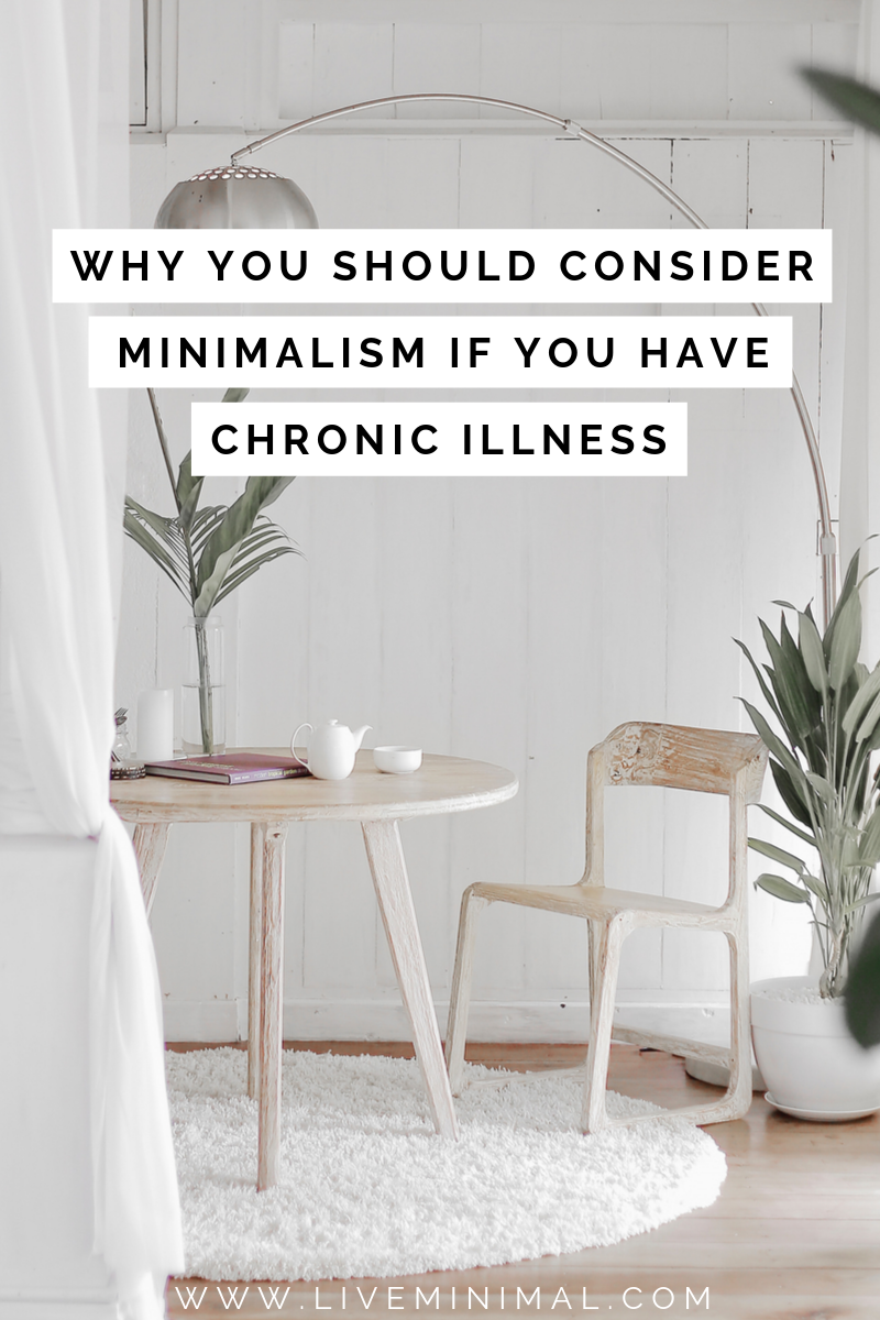 Why you should consider minimalism if you have chronic illness