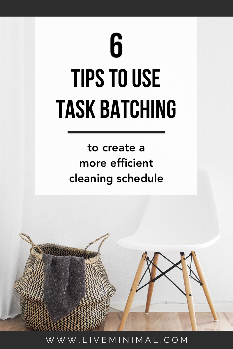 How to use task batching to create an efficient cleaning schedule