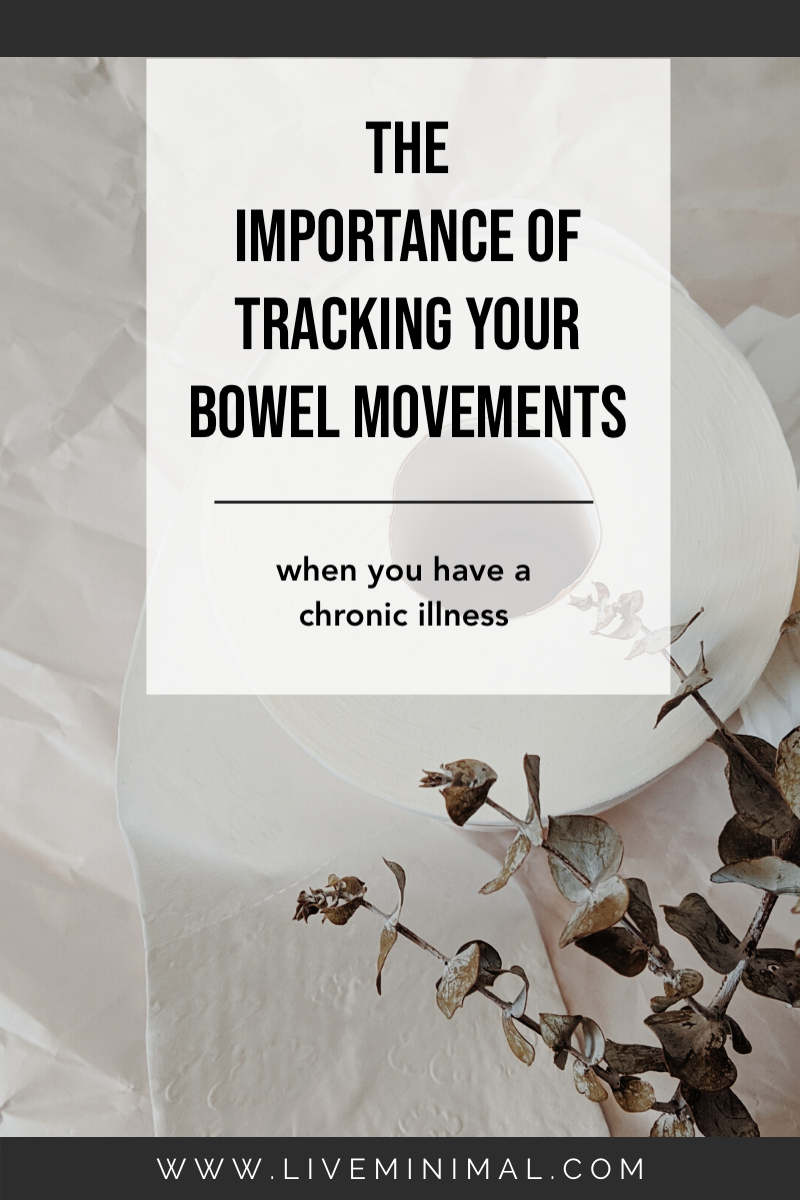 The importance of tracking your bowel movements when you have a chronic illness